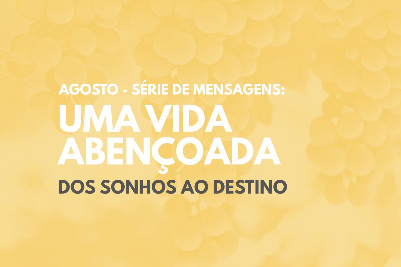 agosto_uma_vida_abencoada_site